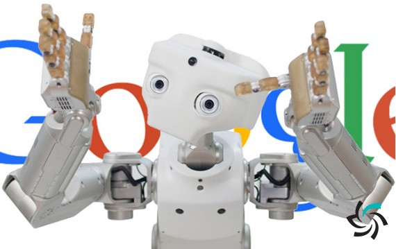 ورود مجدد گوگل به بازار  رباتیک | اخبار شبکه | شبکه کامپیوتری | شرکت شبکه